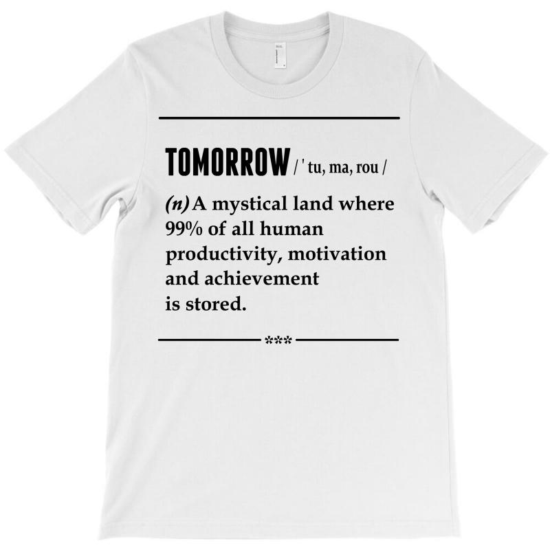 Tomorrow Noun T-shirt   Artistshot