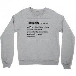 Tomorrow Noun Crewneck Sweatshirt   Artistshot