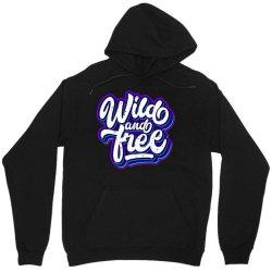 wild and free (2) Unisex Hoodie | Artistshot