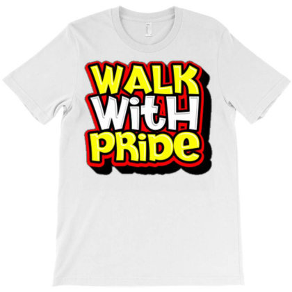 Walk With Pride (2) T-shirt Designed By Dhiart