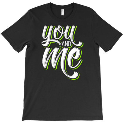 You And Me (3) T-shirt Designed By Dhiart