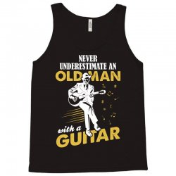 Never Underestimate An Old Man With A Guitar Tank Top   Artistshot