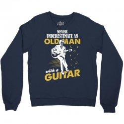 Never Underestimate An Old Man With A Guitar Crewneck Sweatshirt   Artistshot