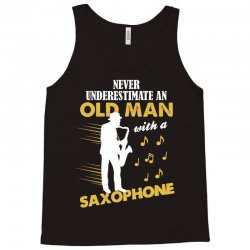 Never Underestimate An Old Man With A Saxophone Tank Top | Artistshot