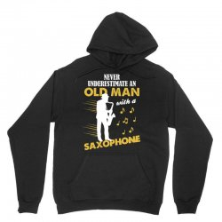 Never Underestimate An Old Man With A Saxophone Unisex Hoodie | Artistshot