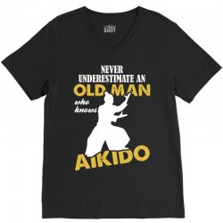 Never Underestimate An Old Man Who Knows Aikido V-Neck Tee | Artistshot