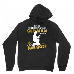 Never Underestimate An Old Man With A Fire Hose Unisex Hoodie | Artistshot
