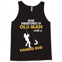 Never Underestimate An Old Man With A Fishing Rod Tank Top | Artistshot
