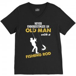 Never Underestimate An Old Man With A Fishing Rod V-Neck Tee | Artistshot
