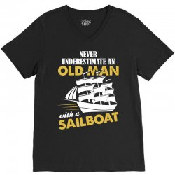 Never Underestimate An Old Man With A Sailboat V-Neck Tee | Artistshot