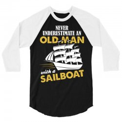 Never Underestimate An Old Man With A Sailboat 3/4 Sleeve Shirt | Artistshot
