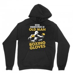 Never Underestimate An Old Man With Boxing Gloves Unisex Hoodie | Artistshot