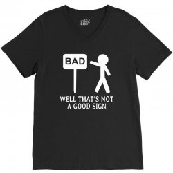 Well That's Not A Good Sign V-Neck Tee | Artistshot