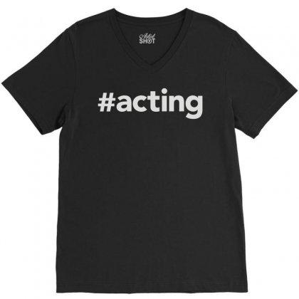 Acting V-neck Tee Designed By Mdk Art