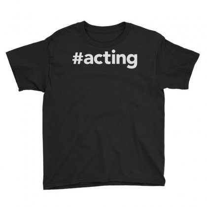 Acting Youth Tee Designed By Mdk Art