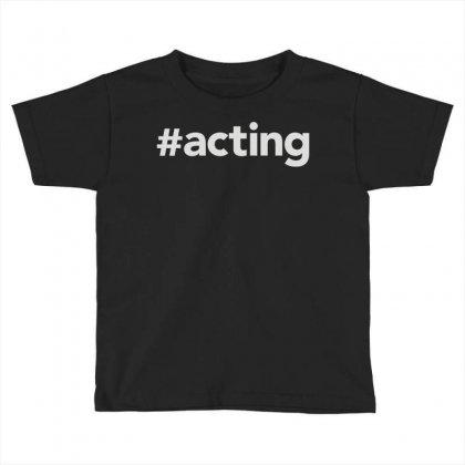 Acting Toddler T-shirt Designed By Mdk Art