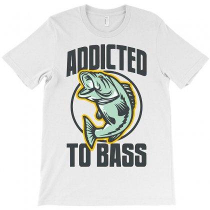 Addicted To Bass Fish Fishing T-shirt Designed By Mdk Art