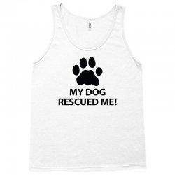 My Dog Rescued Me Tank Top | Artistshot