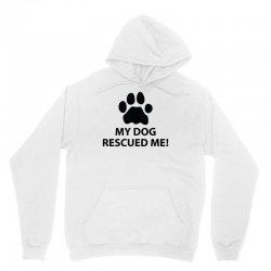 My Dog Rescued Me Unisex Hoodie | Artistshot