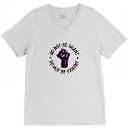 Don't Be Silent ! Don't Be Violent! #BlackLivesMatter V-Neck Tee | Artistshot