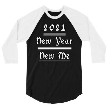 2021 New Year New Me 3/4 Sleeve Shirt Designed By Fanshirt