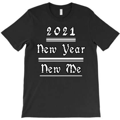 2021 New Year New Me T-shirt Designed By Fanshirt