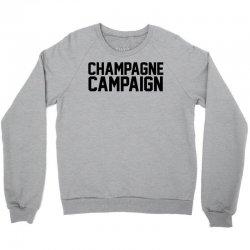 Champagne Campaign Crewneck Sweatshirt | Artistshot