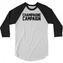 Champagne Campaign 3/4 Sleeve Shirt | Artistshot