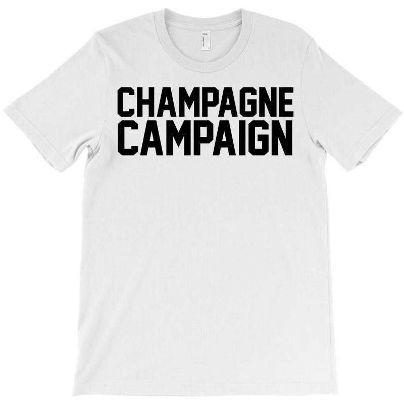 Champagne Campaign T-shirt | Artistshot
