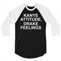 Eco Kanye Attitude Drake Feelings 3/4 Sleeve Shirt | Artistshot