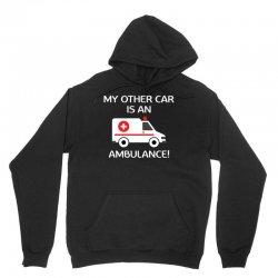 My Other Car Is An Ambulance! Unisex Hoodie | Artistshot