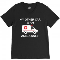 My Other Car Is An Ambulance! V-Neck Tee | Artistshot