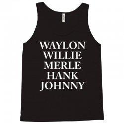 Waylon Jennings Merle Haggard Willie Nelson Hank Williams Johnny Cash Country Legend Tank Top   Artistshot