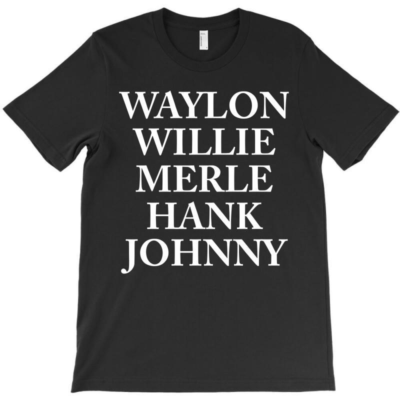 Waylon Jennings Merle Haggard Willie Nelson Hank Williams Johnny Cash Country Legend T-shirt   Artistshot
