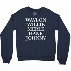 Waylon Jennings Merle Haggard Willie Nelson Hank Williams Johnny Cash Country Legend Crewneck Sweatshirt   Artistshot