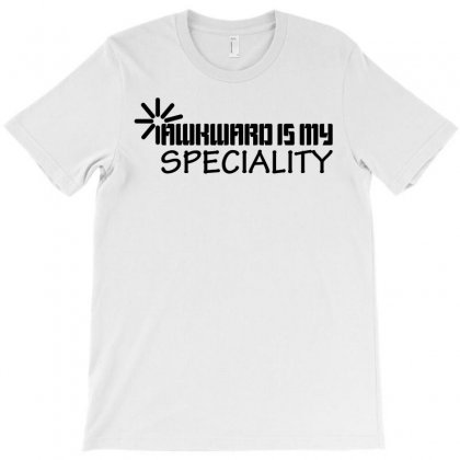 Awkward Is My Speciality T-shirt Designed By Mdk Art