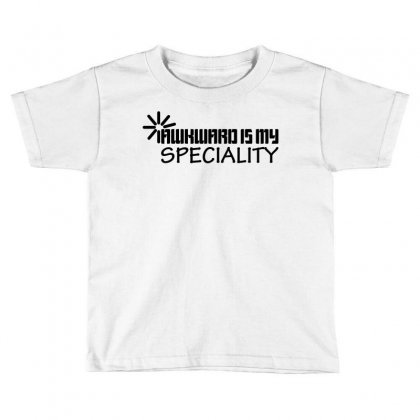Awkward Is My Speciality Toddler T-shirt Designed By Mdk Art