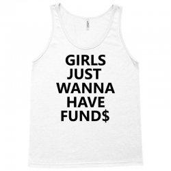 Girls Just Wanna Have Funds Tank Top | Artistshot