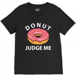 Donut Judge Me V-Neck Tee | Artistshot