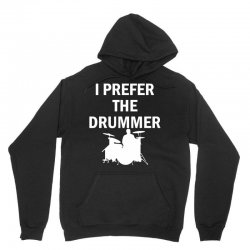 I Prefer The Drummer Unisex Hoodie   Artistshot