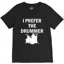 I Prefer The Drummer V-Neck Tee   Artistshot