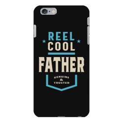 Reel Cool Father | Daddy Gift iPhone 6 Plus/6s Plus Case | Artistshot