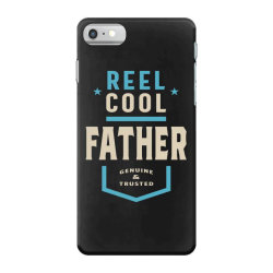 Reel Cool Father | Daddy Gift iPhone 7 Case | Artistshot