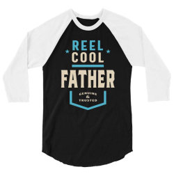 Reel Cool Father | Daddy Gift 3/4 Sleeve Shirt | Artistshot