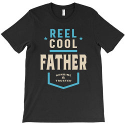 Reel Cool Father | Daddy Gift T-Shirt | Artistshot