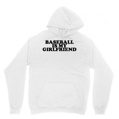 Baseball Is My Girlfriend Unisex Hoodie