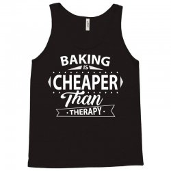 Baking Is Cheaper Than Therapy Tank Top | Artistshot