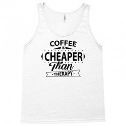 Coffee Is Cheaper Than Therapy Tank Top   Artistshot