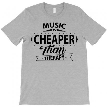 Music Is Cheaper Than Therapy T-shirt Designed By Sabriacar