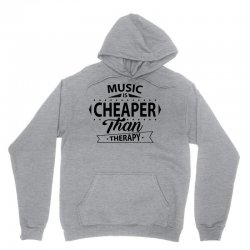Music Is Cheaper Than Therapy Unisex Hoodie | Artistshot